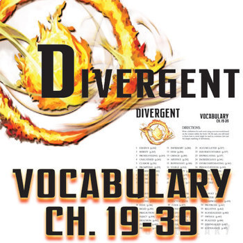 DIVERGENT Vocabulary List and Quiz (chap 19-39)