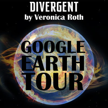DIVERGENT by Veronica Roth - Google Earth Introduction Tour