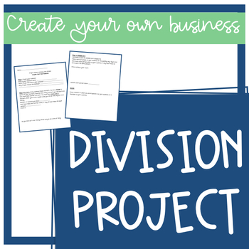 DIVISION PROJECT: Create Your Own Business