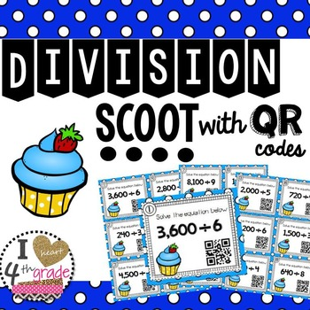 DIVISION SCOOT with QR Codes CCSS 4.NBT.6