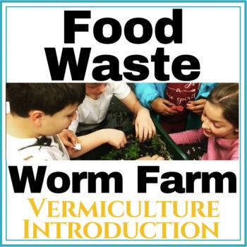 DIY Classroom Worm Farm   A Lesson on the Global Food Waste Problem