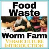 DIY Classroom Worm Farm | A Lesson on the Global Food Wast