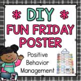 DIY Fun Friday Poster {Positive Behavior Management}