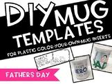 DIY MUGS - FATHERS DAY GIFTS
