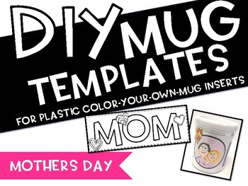 DIY MUGS - MOTHERS DAY GIFTS
