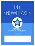 DIY Snowflakes FREE STEM Activity