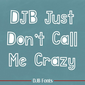 DJB Just Don't Call Me Crazy Font - Personal Use