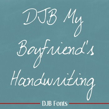 DJB My Boyfriend's Handwriting Font: Personal Use