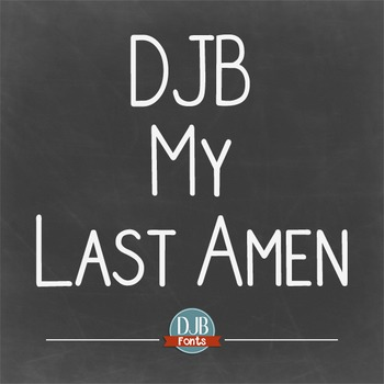 DJB My Last Amen Font - Personal Use