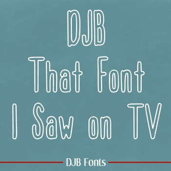 DJB That Font I Saw on TV Font- Personal Use