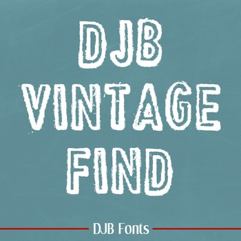 DJB Vintage Find Stamped Font- Personal Use