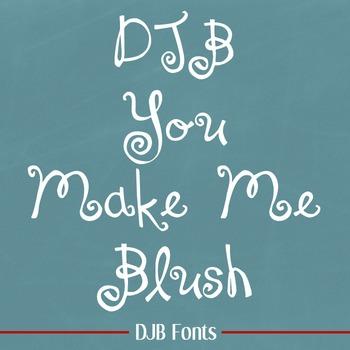DJB You Make Me Blush Font - Personal Use