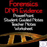 DNA Evidence: PowerPoint, illustrated Student Guided Notes, Worksheet