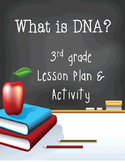 {3rd Grade} - DNA Lesson Plan & Activity