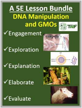 DNA Manipulation and GMOs - Complete 5E Lesson Bundle