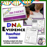 DNA as Evidence Lesson in PowerPoint w/ Student Worksheet