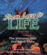 From Lava to Life: The Universe Tells Our Earth Story