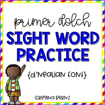 D'Nealian Primer Dolch Sight Word Practice