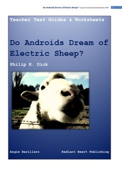 DO ANDROIDS DREAM OF ELECTRIC SHEEP? PK DICK-Teacher Text Guide & Worksheets