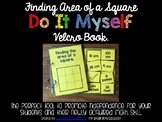 DO IT MYSELF Finding the Area of a Square Velcro Flip Book