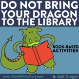 DO NOT BRING YOUR DRAGON TO THE LIBRARY Activities Read Al