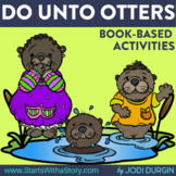 DO UNTO OTTERS Activities and Read Aloud Lessons for Digit