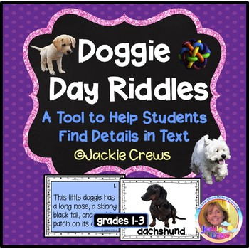 DOGGY DAY RIDDLES:A Tool to Help Kids Find Details in Text