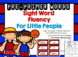 DOLCH Pre-Primer Sight Word Fluency for Little People