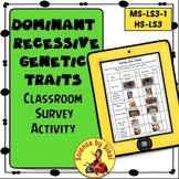 DOMINANT RECESSIVE GENETICS TRAITS Classroom Survey Activity MS-LS3-1, HS-LS3