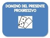 DOMINO PRESENTE PROGRESIVO. ESTAR + GERUND. PRESENTE CONTINUO.