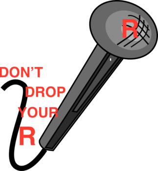 DON'T DROP YOUR R!