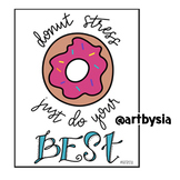 DONUT Stress! Just Do Your BEST!