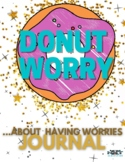 DONUT Worry... About Having Worries Free Write Journal w/ Bullet Journal Paper
