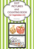 DOT PICTURES AND COUNTING BOOK- FOR VEGETABLES UNIT