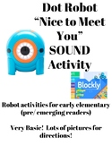 """DOT Robot """"Nice to Meet You"""" SOUND Activity"""