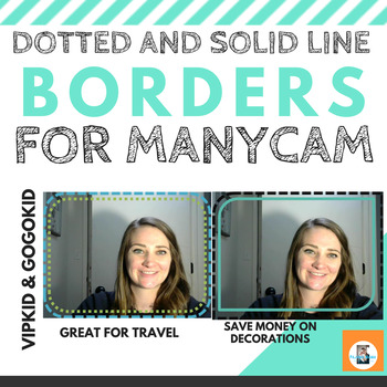 DOTTED AND SOLID LINE BORDERS FOR MANYCAM | VIPkid gogokid | BACKGROUND DECOR