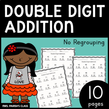 DOUBLE DIGIT ADDITION! 10 pages