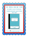 DR. JEKYLL AND MR. HYDE- QUESTIONS & TEST-ADAPTED VERSION- ROBERT L STEVENSON