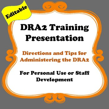 DRA2 How To, Directions and Helpful Tips Training Presentation