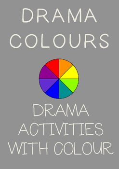 DRAMA COLOURS : A collection of drama activities using col