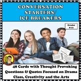 CONVERSATION STARTERS/ICE BREAKER CARDS FOR DRAMA CLASS