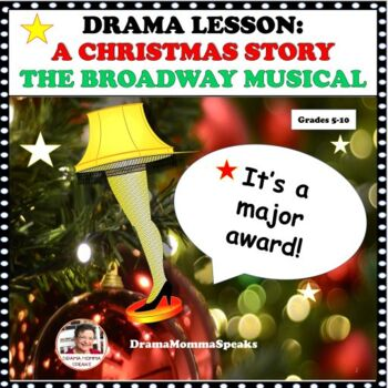 DRAMA LESSON: A CHRISTMAS STORY, THE BROADWAY MUSICAL