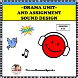 DRAMA LESSON AND UNIT:  SOUND DESIGN HIGH SCHOOL LEVEL