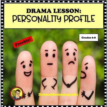 DISTANCE LEARNING DRAMA LESSON: CHARACTER DEVELOPMENT/PERSONALITY PROFILE