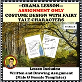 DRAMA LESSON: COSTUME DESIGN (ASSIGNMENT ONLY) WITH FAIRY TALE CHARACTERS