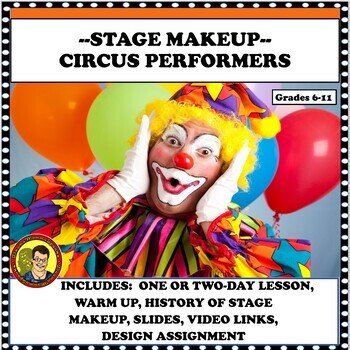 DRAMA LESSON: STAGE MAKEUP DESIGN STUDY WITH CIRCUS PERFORMERS DISTANCE LEARNING