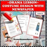 DRAMA LESSON: COSTUME DESIGN STUDY WITH NEWSPAPERS