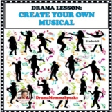 DISTANCE LEARNING DRAMA LESSON:  CREATE YOUR OWN MUSICAL