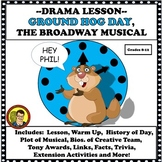 DRAMA LESSON:  GROUND HOG DAY, THE BROADWAY MUSICAL DISTAN