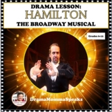 DRAMA LESSON:  HAMILTON, THE BROADWAY MUSICAL